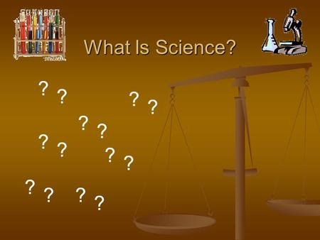 What Is Science? ? ? ? ? ? ? ? ? ? ? ? ? ? ? ? ? ? ? ? ? ? ? ? ? ? ? ? ?