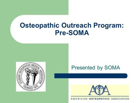 Osteopathic Outreach Program: Pre-SOMA Presented by SOMA.