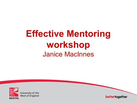 Effective Mentoring workshop Janice MacInnes. Programme Aims and Objectives Aim To explore understanding of effective mentoring practice Objectives: By.