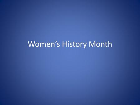 Women's History Month. Women's History Month in the United States grew out of a weeklong celebration of women's contributions to culture, history and.