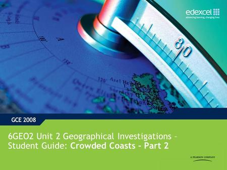 6GEO2 Unit 2 Geographical Investigations – Student Guide: Crowded Coasts - Part 2.