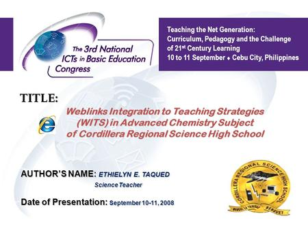 Weblinks Integration to Teaching Strategies (WITS) in Advanced Chemistry Subject of Cordillera Regional Science High School Weblinks Integration to Teaching.