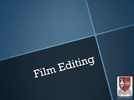 Film Editing. CONTINUITY EDITING  Designed to be accepted by the audience.  Designed to make meaning clear and allow the audience to follow the action.