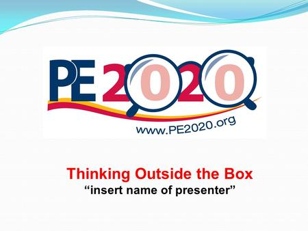 "Thinking Outside the Box ""insert name of presenter"""