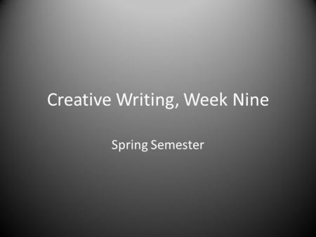 Creative Writing, Week Nine Spring Semester. MONDAY Flash Fiction Photo Project.