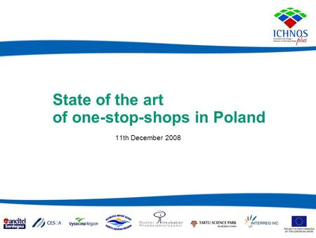 State of the art of one-stop-shops in Poland 11th December 2008.