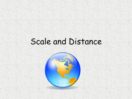 Scale and Distance.