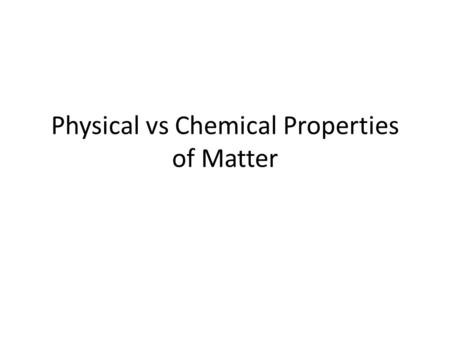 Physical vs Chemical Properties of Matter. Extensive Properties of Matter – Extensive - Properties that do depend on the amount of matter present. Mass.