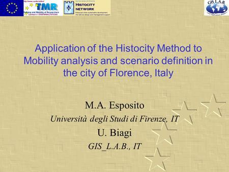 Application of the Histocity Method to Mobility analysis and scenario definition in the city of Florence, Italy M.A. Esposito Università degli Studi di.