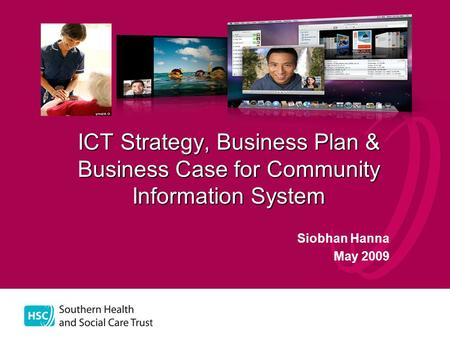 ICT Strategy, Business Plan & Business Case for Community Information System Siobhan Hanna May 2009.