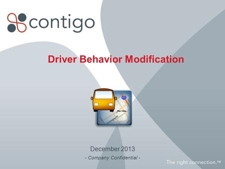 Driver Behavior Modification December 2013 - Company Confidential -