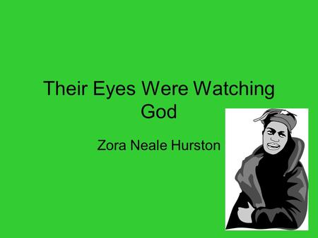 their eyes were watching god study Exploration of the character janie in their eyes were watching god by zora neale hurston.