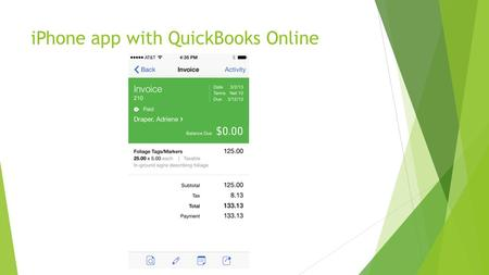 IPhone app with QuickBooks Online. What is QuickBooks Online for iPhone and how it works  QuickBooks Online for iPhone is a mobile application that keeps.