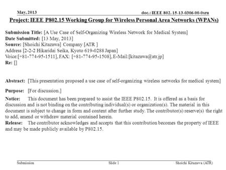Doc.: IEEE 802. 15-13-0306-00-0sru Submission May, 2013 Slide 1 Project: IEEE P802.15 Working Group for Wireless Personal Area Networks (WPANs) Submission.