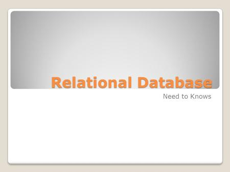 Relational Database Need to Knows. What is a database? Data - is just a pile of numbers or stats. A business organises the data to be meaningful and.