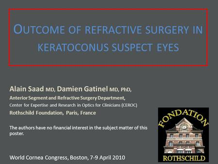 Alain Saad MD, Damien Gatinel MD, PhD, Anterior Segment and Refractive Surgery Department, Center for Expertise and Research in Optics for Clinicians (CEROC.