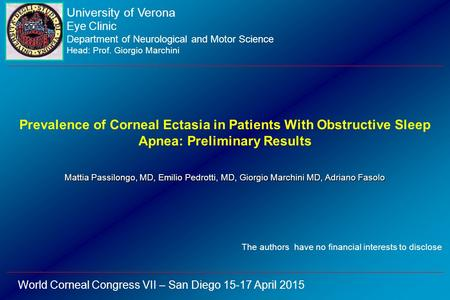 University of Verona Eye Clinic Department of Neurological and Motor Science Head: Prof. Giorgio Marchini Prevalence of Corneal Ectasia in Patients With.