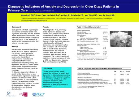 Diagnostic Indicators of Anxiety and Depression in Older Dizzy Patients in Primary Care J Geriatr Psychiatry Neurol 2011;24(2)98-107 Maarsingh OR, 1 Dros.