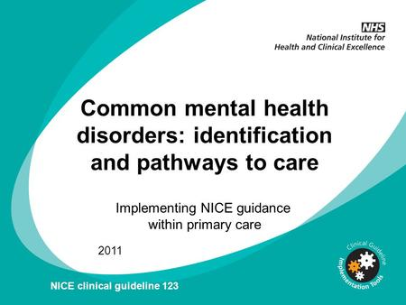 Common mental health disorders: identification and pathways to care