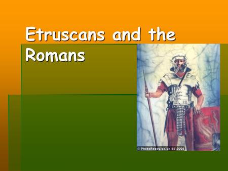 Etruscans and the Romans.  Who is Lucius Tarquinius?,  In 616 B.C., Lucius Tarquinius became the first Etruscan ruler of Rome, and his dynasty ruled.