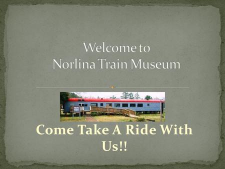 Come Take A Ride With Us!!. The Town of Norlina is situated on land which, was a part of a grant to John Langford for his service in the Revolutionary.
