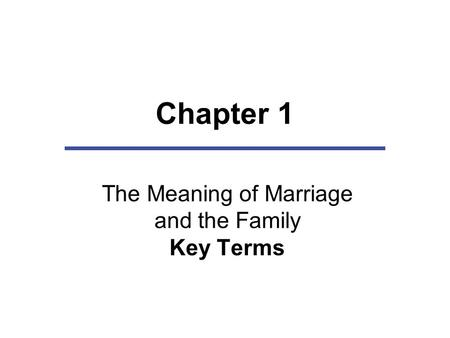 The Meaning of Marriage and the Family Key Terms