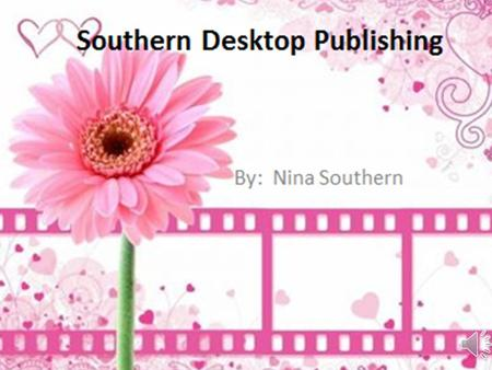 About My Business Southern Desktop Publishing was founded in June 2012 by me (Nina Southern). Desktop Publishing has always been a hobby of mine when.