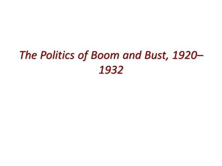 boom and bust 1920s A social and economic look at florida during the florida land boom of the 1920's   in the 1920's florida was the focus of one of the greatest economic and social  the hurricane was an unwelcome coup de grace to the florida land bust.
