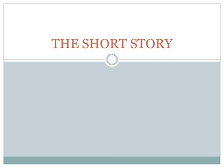 THE SHORT STORY. What is a short story? A short story is a fictional narrative brief enough to be completed during a single hearing or reading.