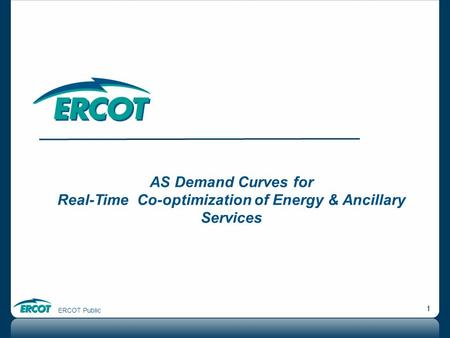 ERCOT Public 1 AS Demand Curves for Real-Time Co-optimization of Energy & Ancillary Services.