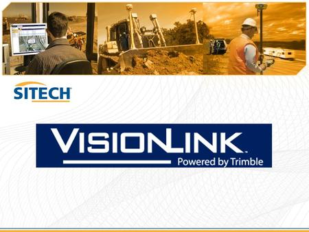 What is VisionLink? Web-based fleet and asset management solution, enabled by hardware Supports multiple users in different locations Near real-time.