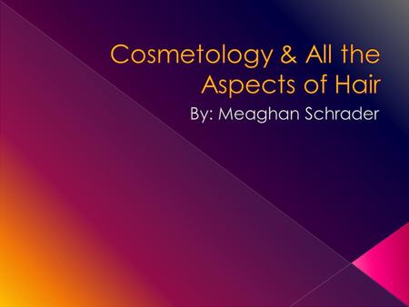  Research paper  Physical project  Physical Project Cont…  What I have learned through the project  Tools that are used in cosmetology video  Success.