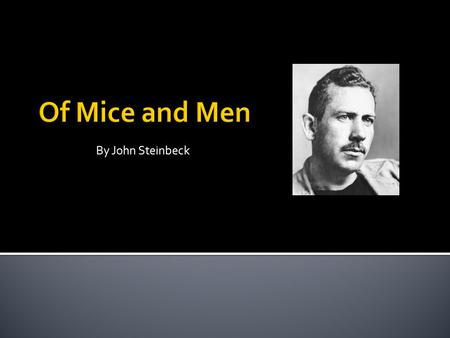 Naturalism in Of Mice and Men ?