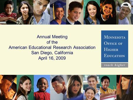Annual Meeting of the American Educational Research Association San Diego, California April 16, 2009.