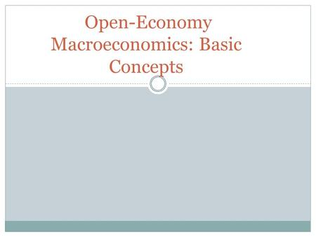 Open-Economy Macroeconomics: Basic Concepts Could we build A Jet Liner Without World Trade?