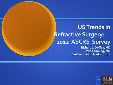 US Trends in Refractive Surgery: 2012 ASCRS Survey