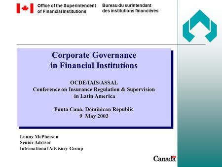 Corporate Governance in Financial Institutions OCDE/IAIS/ASSAL Conference on Insurance Regulation & Supervision in Latin America Punta Cana, Dominican.
