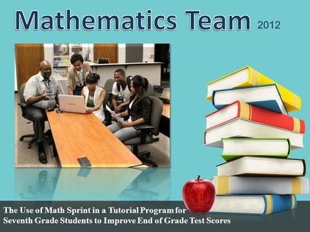 2012 The Use of Math Sprint in a Tutorial Program for Seventh Grade Students to Improve End of Grade Test Scores.