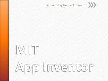 Daniel, Stephen & Thomson 1. » Easy for learners to create mobile apps for Android smart phones » Visually fitting together puzzle piece-shaped programming.