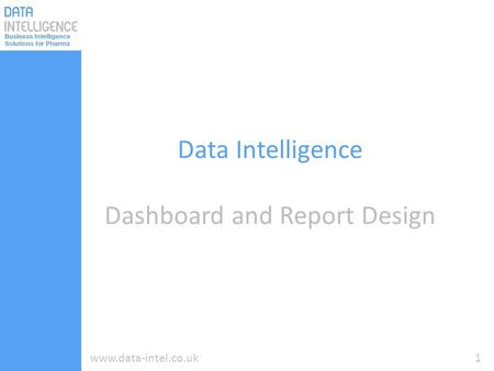 1www.data-intel.co.uk Data Intelligence Dashboard and Report Design.