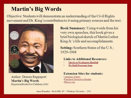 Martin's Big Words Links to Additional Resources: March on Washington Handbill We Shall Overcome Song Anna Hunsaker – Rock Hill, SC – Winthrop University.