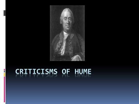 Classification of Virtues  Yesterday we looked at Hume's two types of virtue (Utility and agreeability). Hume believed these could be either virtues.