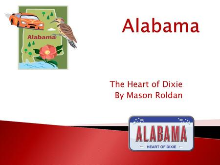 The Heart of Dixie By Mason Roldan. Alabama marble is the purest and whitest in the world. It has been used in buildings such as the Lincoln Memorial.