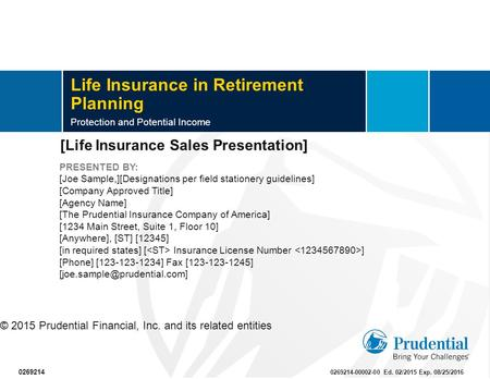 Life Insurance in Retirement Planning Protection and Potential Income PRESENTED BY: [Joe Sample,][Designations per field stationery guidelines] [Company.