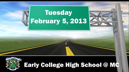 Early College High MC Tuesday February 5, 2013.