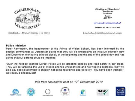 Headteacher – Mrs Ann Herridge B.Ed (Hons) Info from Newsletter sent on 17 th September 2010 Police Initiative Peter.