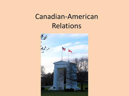 Canadian-American Relations