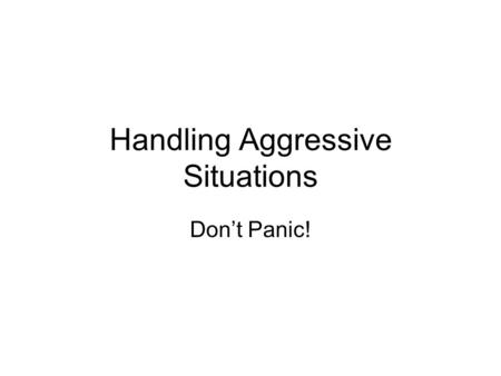 Handling Aggressive Situations