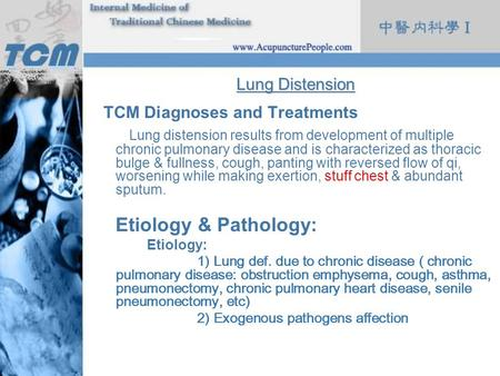Lung Distension TCM Diagnoses and Treatments Lung distension results from development of multiple chronic pulmonary disease and is characterized as thoracic.
