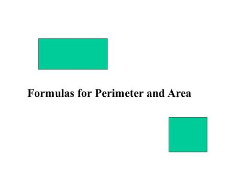 Formulas for Perimeter and Area